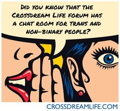 The Crossdream Life has a chat room for gender variant people.