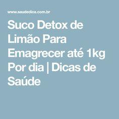 Suco Detox de Limão Para Emagrecer até 1kg Por dia | Dicas de Saúde
