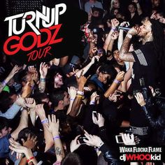Mixtape: Waka Flocka - The Turn Up Godz Tour