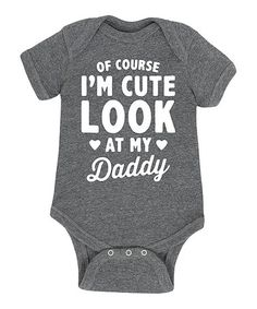 045dd79fd82 Instant Message Athletic Heather 'Of Course I'm Cute' Bodysuit - Newborn &  Infant