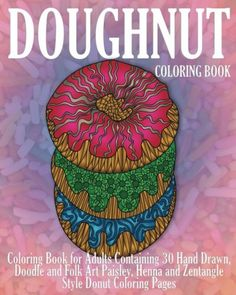Doughnut Coloring Book For Adults Containing 30 Hand Drawn Doodle And Folk
