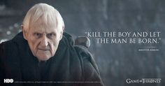 kill the boy and let the man be born Maester Aemon quote s5e5 s5e10 imgur tumblr game of thrones words suddenly take on a different meaning in light of the finale. - Imgur