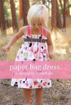 Paper Bag Dress Tutorial. I like her tip about setting the straps closer together in the bag so they don't slip. Nice using contrast fabric for the elastic casing, too.