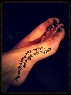 "Foot tattoo: ""Thy word is a lamp unto my feet, and a light unto my path."""