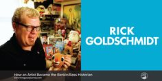 Rick Goldschmidt – How an Artist Became the Rankin/Bass Historian by Following…