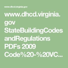 www.dhcd.virginia.gov StateBuildingCodesandRegulations PDFs 2009 Code%20-%20VCC.pdf