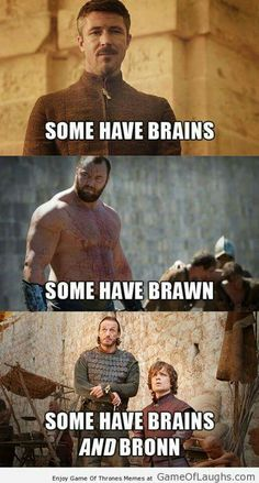 Game Of Thrones Memes — Tyrion has everything! I love the bromance relationship between him and Bronn Game Of Thrones Meme, Bronn Game Of Thrones, Valar Morghulis, Valar Dohaeris, Got Memes, Funny Memes, Memes Humor, Humor Quotes, Hilarious