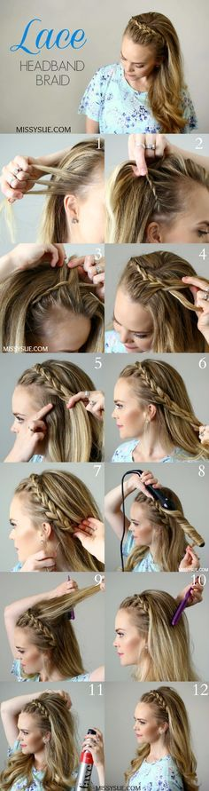 Lace Headband Braid Separate hair into two parts: first two inches at forehead from ear to ear and put everything else in a ponytail. Basically braid across the crown, but only add hair from the front. Easy peasy.