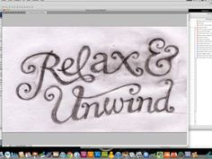 watch her draw the type in illustrator basing it off of hand drawn type and then watch what she creates!!!   Relax & Unwind by Dominique Falla. Music: La Redécouverte, by Yann Tiersen, from the Amélie movie soundtrack.