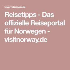 Reisetipps - Das offizielle Reiseportal für Norwegen - visitnorway.de