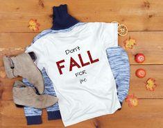 Don't Fall For Me Shirt Cute Fall Shirt Fall 2020 | Etsy