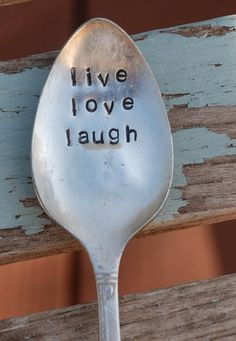 Stamped spoon magnet with the important things in life :) Stamped Spoons, Hand Stamped, Silver Cutlery, Flatware, Spoon Jewelry, Treasure Boxes, Recycled Art, Live Love, Metal Stamping