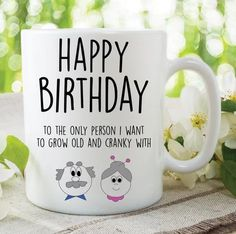 Items similar to Funny Novelty Mugs Happy Birthday Gifts Best Friend Present Husband Wife Grow Old And Cranky With Banter Adult Humour Coffee Cup on Etsy