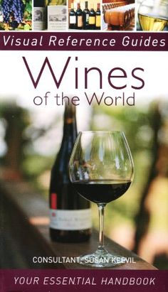 Wines of the World (Visual Reference Guides): Susan Keevil: 9781435121348: A MUST BOOK TO HAVE