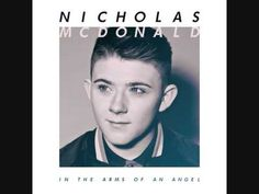 beautiful...Nicholas Mcdonald - In The Arms Of An Angel - YouTube