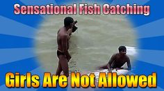 sensational fish catching\girls are not allowed