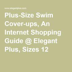 Plus-Size Swim Cover-ups, An Internet Shopping Guide @ ElegantPlus.com, Sizes 12 +