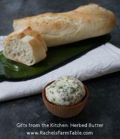 Gifts from the Kitchen: Herbed Butter | rachel's farm table