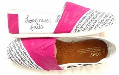1 Corinthians TOMS i want them! custom toms on this website must look at. Look Fashion, Fashion Beauty, Womens Fashion, Diy Fashion, Fashion Shoes, Cute Shoes, Me Too Shoes, Tom Shoes, Zapatos Shoes