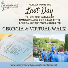 """Has your baby/babies name(s) been included?  If not, be sure to join the Georgia or Virtual Walk. The NILMDTS Remembrance Walk, """"Our Journey Together"""" is for parents, family members, and friends to come together to remember a precious baby who has died due to miscarriage, stillbirth, SIDS, neonatal or any type of pregnancy or infant loss.  Find out more information here  www.nowilaymedowntosleep.org/remembrancewalk/"""