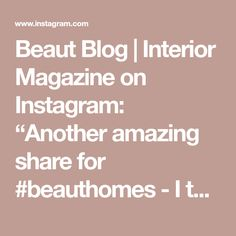 "Beaut Blog | Interior Magazine on Instagram: ""Another amazing share for #beauthomes - I think after the few stormy days we have all had - we would love to be chilling amongst these…"" Interiors Magazine, Chilling, Love, Day, Amazing, Instagram, Amor"