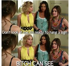 bitch can see! Pll Quotes, Funny Quotes, Pretty Little Liars Quotes, Tv Land, Look At Me, Movies And Tv Shows, Movie Tv, Fandoms, Mom