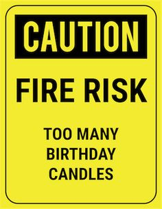 funny safety sign caution too many candles 50th Birthday Party, Birthday Balloons, Funny 50th Birthday Quotes, Birthday Ideas, Humor Birthday, Birthday Gifts, Happy Birthday For Him, Happy Birthday Images, Birthday Greetings