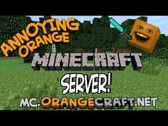 ORANGECRAFT! - The Annoying Orange Minecraft Server - http://www.viralvideopalace.com/realannoyingorange/orangecraft-the-annoying-orange-minecraft-server/