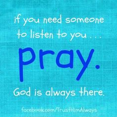 Pray God is always there.