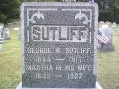 George W Sutliff (1844-1917) m. Martha (Potter) Sutliff (1845-1927)