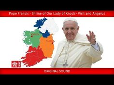 Visit of Pope Francis to the Chapel of the Shrine of Our Lady of Knock and the recitation of the Angelus Prayer Homeless Families, Pope Francis, Father And Son, Our Lady, Knock Knock, Dublin, Cathedral, Blessed, Peace