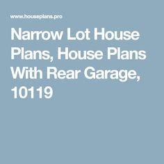 Narrow Lot House Plans, House Plans With Rear Garage, 10119
