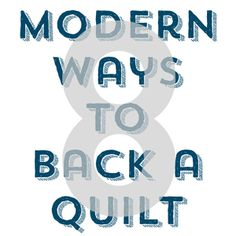 8 Amazing Modern Quilt Backs