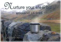 Nurturing weekend links for you & your biz: www.4roomsliving.co.uk