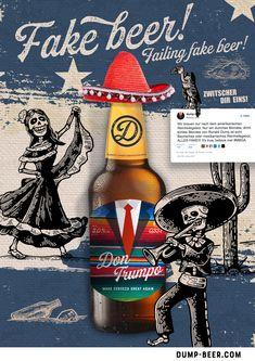 Grab them by the bottle - Warum Dump Beer! Dump Beer ist eine Kunst Aktion, die zeigt, wie leer die Aussagen der Populisten weltweit sind. Man kann die Phrasen austauschen und einfach einem anderen Produkt überstülpen. Man könnte damit auch Waschmittel bewerben. Oder Müsliriegel wieder grossartig machen. Oder eben Bier! In diesem Sinne – das wird man doch noch trinken dürfen!