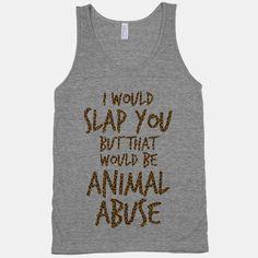 lol so funny #shirt #animal #leopard #funny I'd Slap You (tank)