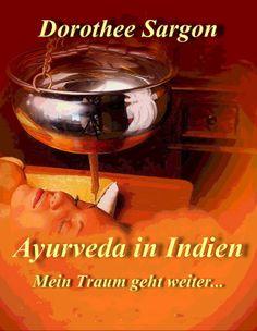 """Meine Bücherwelt: Leseprobe aus """"Ayurveda in Indien mein Traum geht ..."""