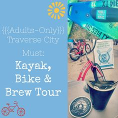Heading to Traverse City? Kayak, Bike & Brew is an awesome way for adults to check out the city!