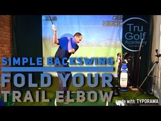 (14) SIMPLE BACKSWING - FOLD YOUR TRAIL ELBOW - YouTube