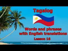 Learn Tagalog - Part Useful Everyday Expressions and Phrases Good Character Traits, Tagalog Words, Demonstrative Pronouns, Phonetic Sounds, Past Tense, Easy Youtube, Learn A New Language, Prepositions, English Translation