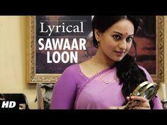 Sawaar Loon Lootera Song With Lyrics | Ranveer Singh, Sonakshi Sinha