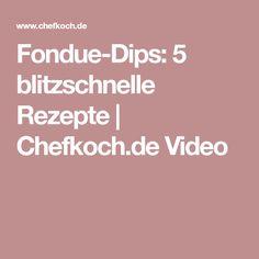 Fondue-Dips: 5 blitzschnelle Rezepte | Chefkoch.de Video