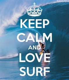 KEEP CALM AND LOVE SURF - KEEP CALM AND CARRY ON Image Generator