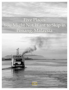 Malaysia: 5 Places in Penang Which You Might Want to Skip But Probably Shouldn't - Ramble and Wander