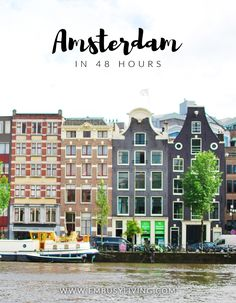 48 Hours in Amsterdam, a mini travel guide | Em Busy Living