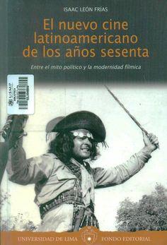 Título: El nuevo cine latinoamericano de los años sesenta / Autor: León Frias, I. / Ubicación: Biblioteca FCCTP - USMP 1er Piso / Código: 791.43098/L45N