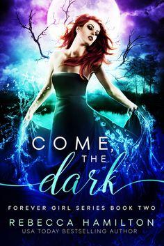 Come, the Dark: Cordovae's Journey (Forever Girl #2) by Rebecca Hamilton