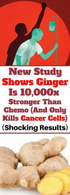 New Study Shows Ginger Is 10,000x Stronger Than Chemo (And Only Kills Cancer Cells) - healthyread