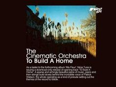 """Good song for reliving old memories.   """"To Build a Home"""" By the Cinematic Orchestra"""