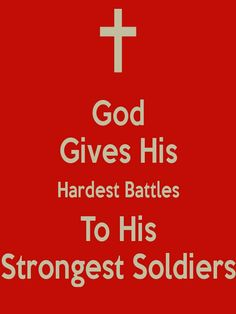 You are a soldier in the army for God